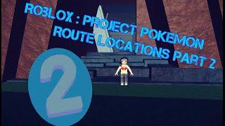 Roblox : Project Pokemon Route Locations Part 2