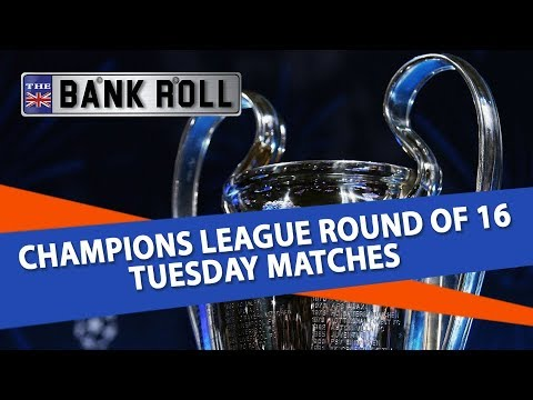 Team Bankroll | Champions League Round of 16 Tuesday's Matches Betting Tips