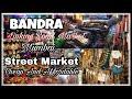 Bandra Market    Street Market    Street Shopping.!