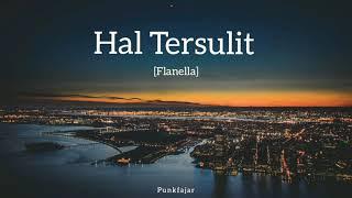 Flanella - Hal Tersulit (Lirik Video)