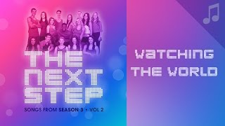 Watching The World Songs From The Next Step