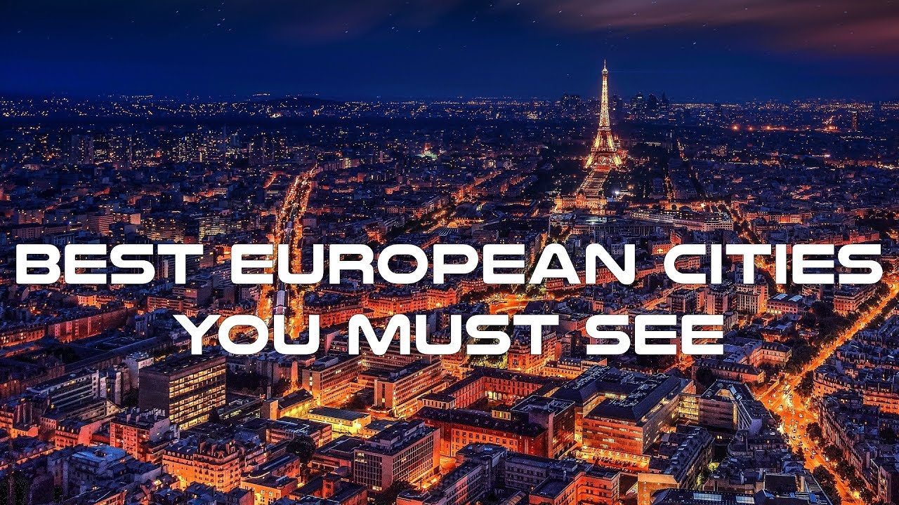 top european cities you must see documentary - youtube