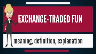 What is EXCHANGE-TRADED FUND? What does EXCHANGE-TRADED FUND mean?