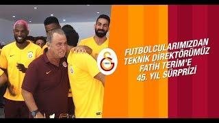 👑 Futbolcularımızdan, Teknik Direktörümüz Fatih Terim'e 45. Yıl Sürprizi - Galatasaray
