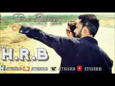 Tere Baad by HRB