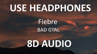 BAD GYAL - FIEBRE ( 8D Audio ) 🎧