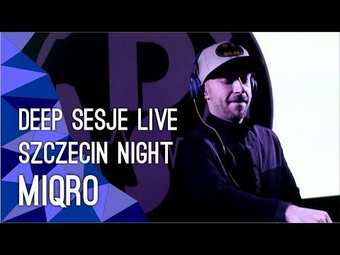 Deep Sesje LIVE: Szczecin Night: MIQRO