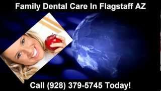 Flagstaff Dentist Arizona (928) 379-5745 | Call Us Now! Flagstaff Dentist