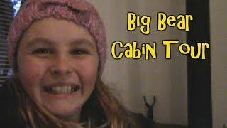 Cabin in the Woods - Ep. 3 - Big Bear Trip 2019