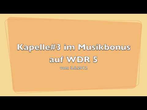Kapelle#3 WDR 5 Teil 1