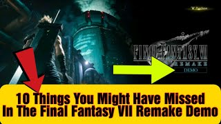 Final Fantasy VII REMAKE DEMO: 10 Things You Might Have Missed!