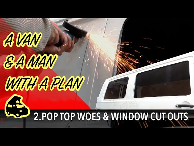 Pop top problems & cutting huge holes in my van