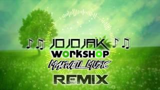 JOJO JAK - Workshop (Maxwell Music REM!X) [Free Download]