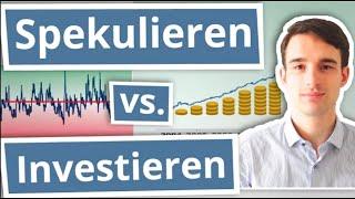 Spekulieren oder Investieren? - Was macht am meisten Sinn?