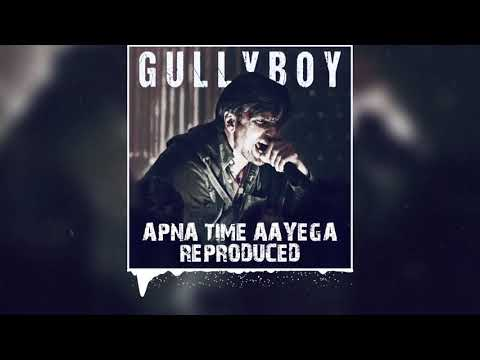 Gully Boy | Apna Time Aayega Reproduced | Ranveer Singh | DIVINE | Dub Sharma