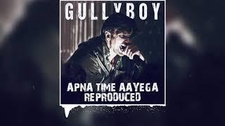 Gully Boy | Apna Time Aayega Reproduced | Ranveer Singh | DIVINE | Dub Sharma