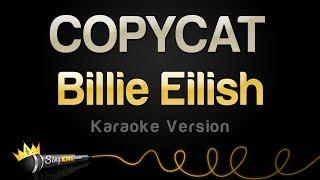 Billie Eilish - COPYCAT (Karaoke Version)