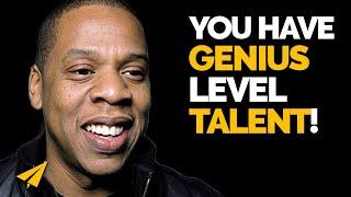 Believe in your genius-level talent - Jay Z - MUST WATCH