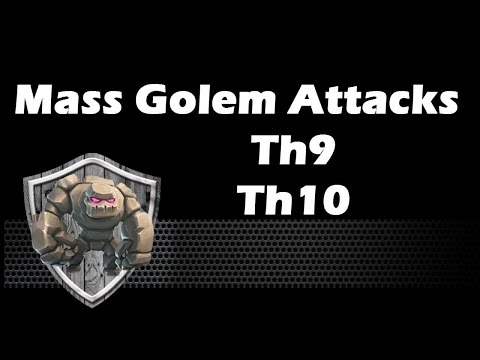 Mass Golem Attack Strategy vs Th9 and Th10 For 3 Stars - Clash Of Clans