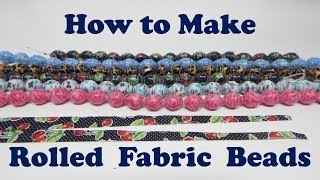 How to Make Rolled Fabric Beads