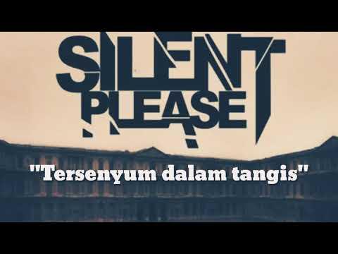 SILENT PLEASE~TERSENYUM DALAM TANGIS (Lyric)