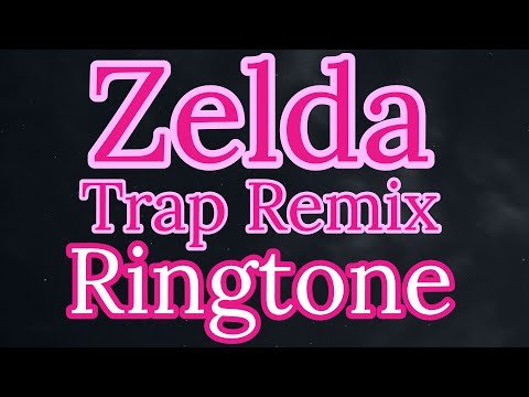 Zelda Trap Remix Ringtone
