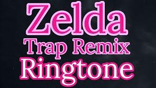 Zelda trap remix ringtone -