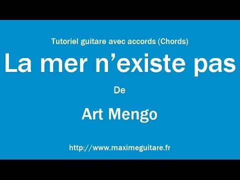 La mer n\'existe pas (Art Mengo) - Tutoriel guitare avec accords ...