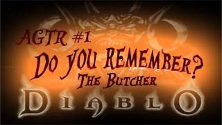 """Ahhh, Fresh Meat!"" Meet the Butcher! (Diablo) - A Game To Remember Ep.1"