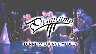 Pianissimo Dinner Medley - Die Eventband aus München (Hochzeitsband, Partyband, Galaband, Coverband)