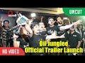 UNCUT - Dil Junglee Official Trailer Launch l Taapsee Pannu, Saqib Saleem, Jackky Bhagnani