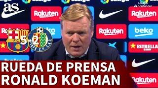 BARCELONA 5 - GETAFE 2 | Rueda de prensa de KOEMAN | Diario AS