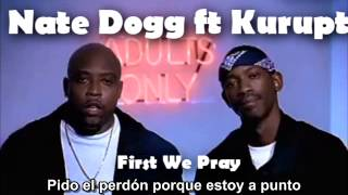 Nate Dogg ft. Kurupt - First We Pray Subtitulado Español