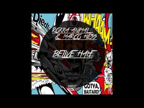 Rokka Animal & Marco Hess - Believe Half...