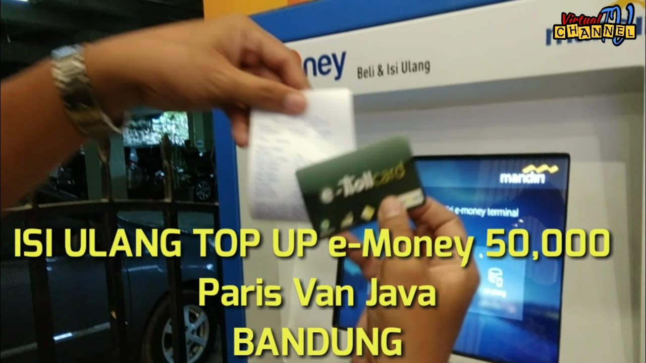 Isi Ulang Top Up E Money Di Paris Van Java Youtube
