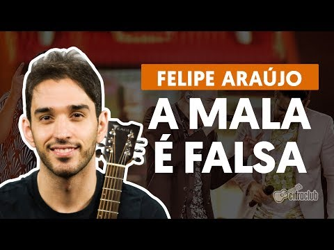 A MALA É FALSA part. Henrique e Juliano - Felipe Araújo aula de violão completa