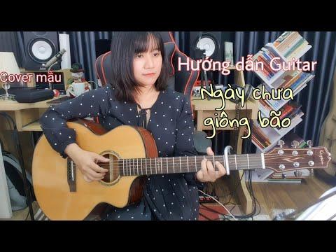 [Hướng dẫn Guitar] Ngày chưa giông bão | Bùi Lan Hương