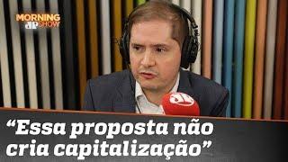 """""""Essa proposta não cria capitalização"""", esclarece secretário do Ministério da Economia"""