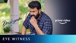Eye Witness   Drishyam 2   Mohanlal   Jeethu Joseph   Amazon Prime Video