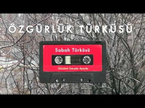 Özgürlük Türküsü - Sabah Türküsü [ Gününü Umuda Ayarla © 1993 Kalan Müzik ]
