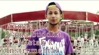 Aamaa - Yama buddha Ft Mistah k Instrumental.mp4