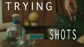 Trying Ep 5 - Shots