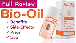Bio Oil Full Review...Benefits, Side-Effects, Price and Use