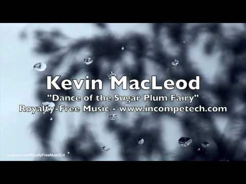 60 Minutes of Kevin MacLeod - Dance of the Sugar Plum Fairy - Royalty-Free Music (Tchaikovsky)