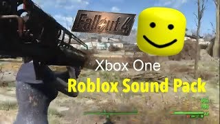 Fallout 4 Xbox One Mods| Roblox Sound Pack