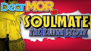 "Dear MOR: ""Soulmate"" The Elijah Story 01-15-17"