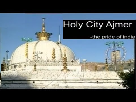 Ajmer Dargaha, Pushkar Yatra Holy City Ajmer- The Pride Of India