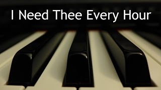I Need Thee Every Hour - piano instrumental hymn with lyrics