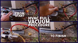 HVAC Full Vacuum Procedure From Start to Finish!