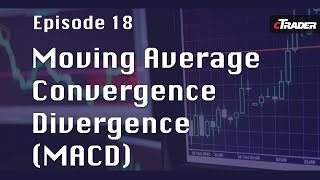 Moving Average Convergence Divergence (MACD) - Learn to Trade Forex with cTrader - Episode 18